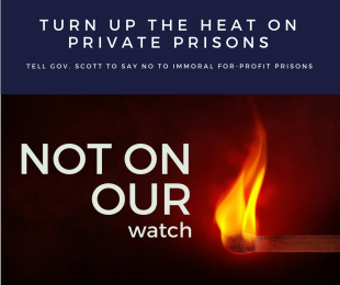TURN UP THE HEAT ON PRIVATE PRISONS